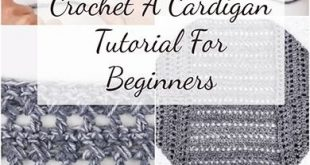 How To Crochet A Cardigan - Easy Tutorial For Beginners + Video Guide
