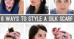 6 ways to wear and style a silk scarf (tutorials for each style) #diyfashiontips...